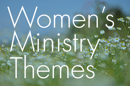 Awesome Spring Themes for your Women's Ministry Events