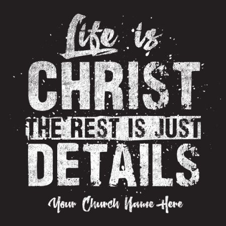 Life is Christ