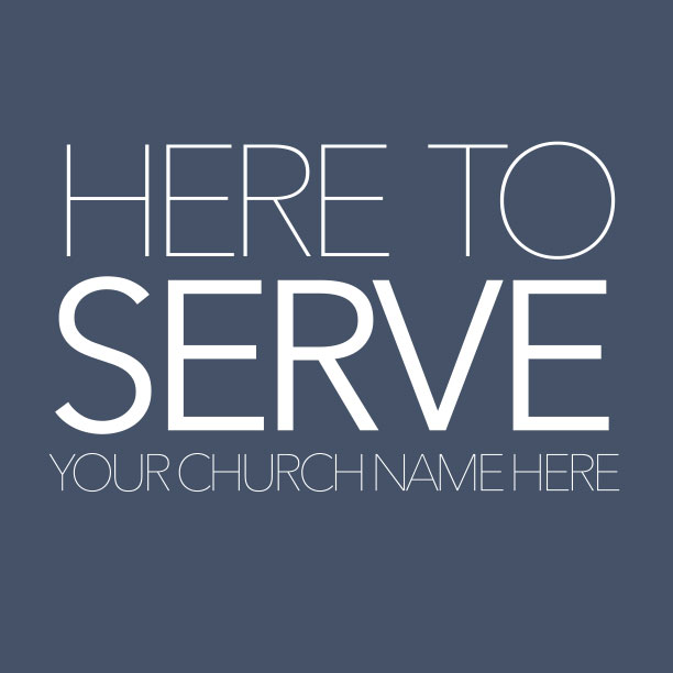 Here to Serve