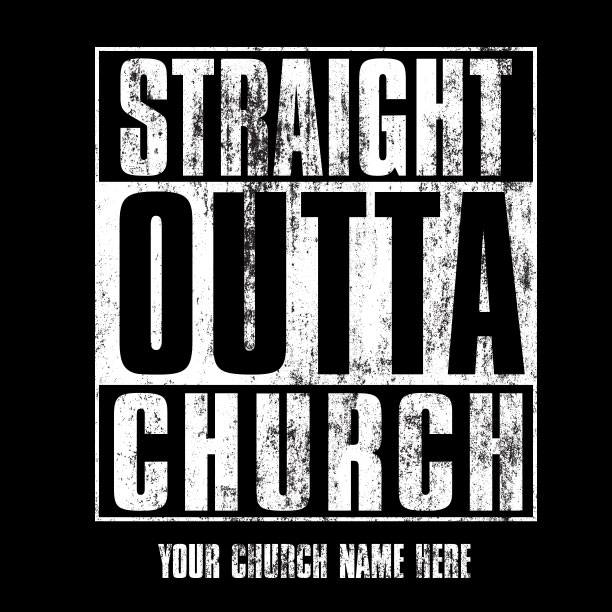 Straight Outta Church