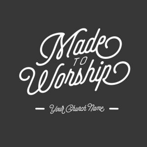 Made to Worship