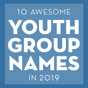 10 cool youth group names in 2019