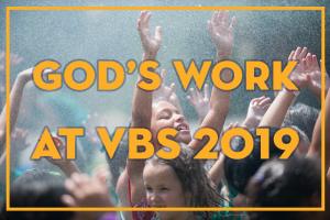 God's Work at VBS 2019